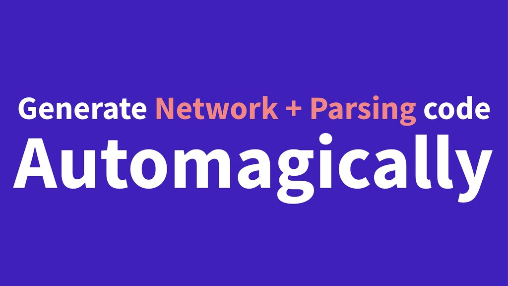 Generate Network + Parsing code Automagically