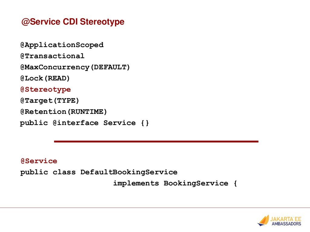 @Service CDI Stereotype @ApplicationScoped @Tra...