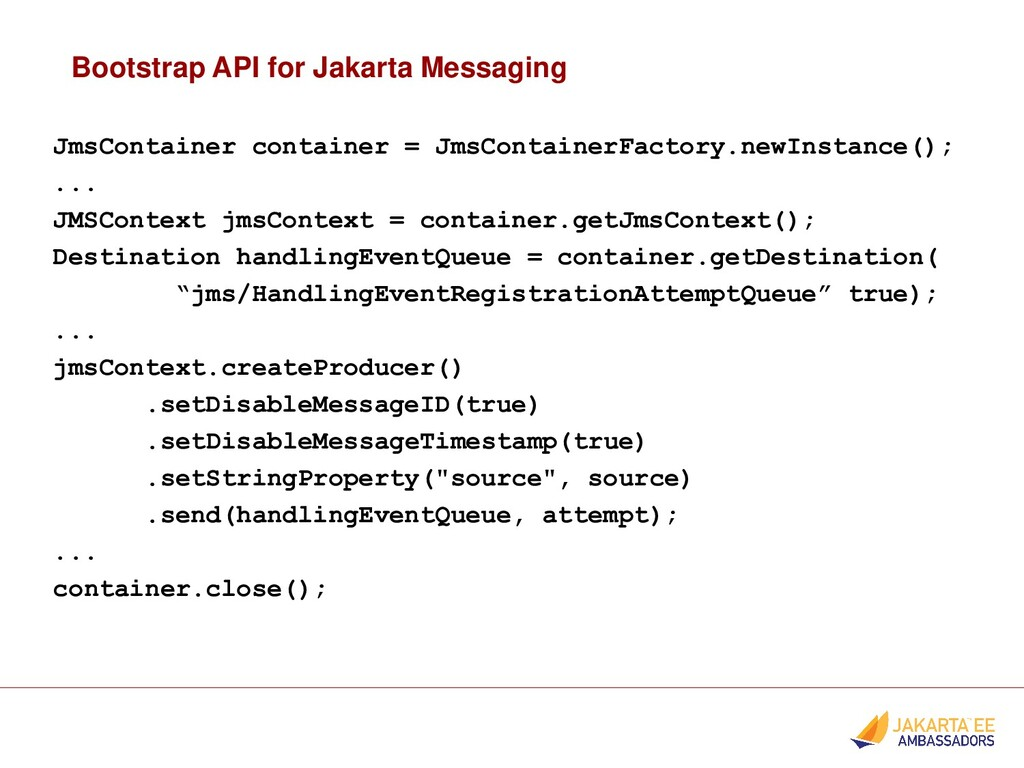 Bootstrap API for Jakarta Messaging JmsContaine...