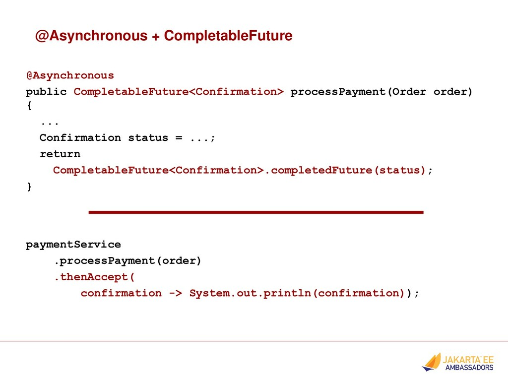 @Asynchronous + CompletableFuture @Asynchronous...