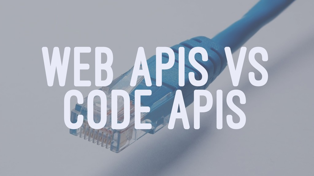 WEB APIS VS CODE APIS