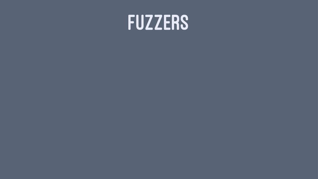 FUZZERS