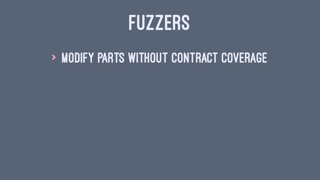 FUZZERS > Modify parts without contract coverage