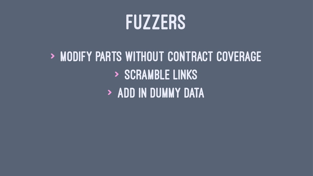 FUZZERS > Modify parts without contract coverag...