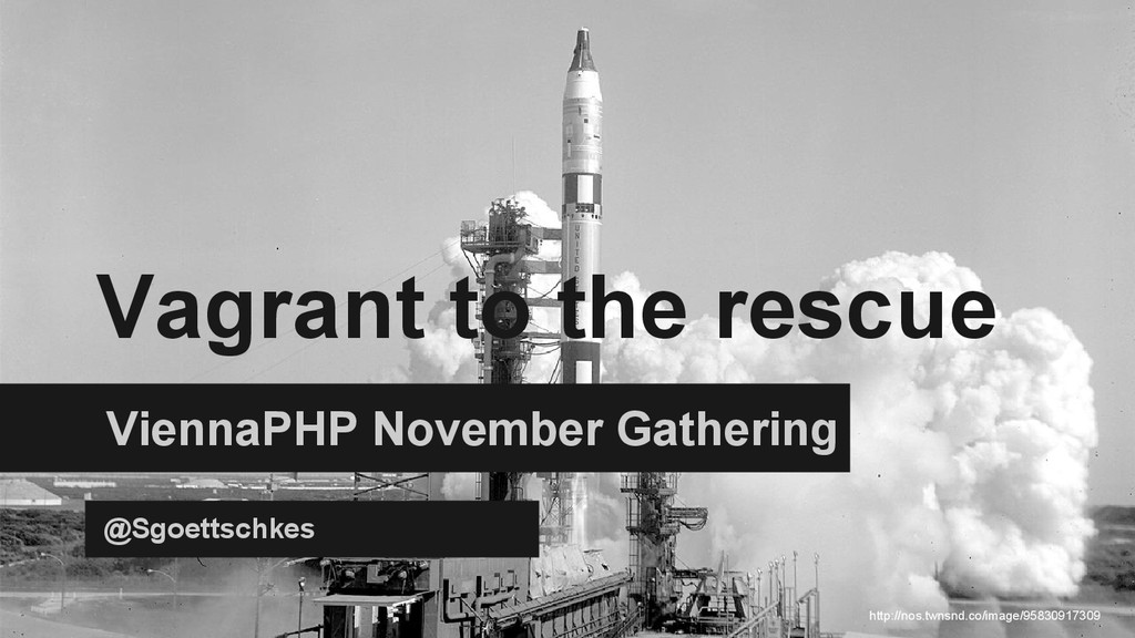 Vagrant to the rescue ViennaPHP November Gather...