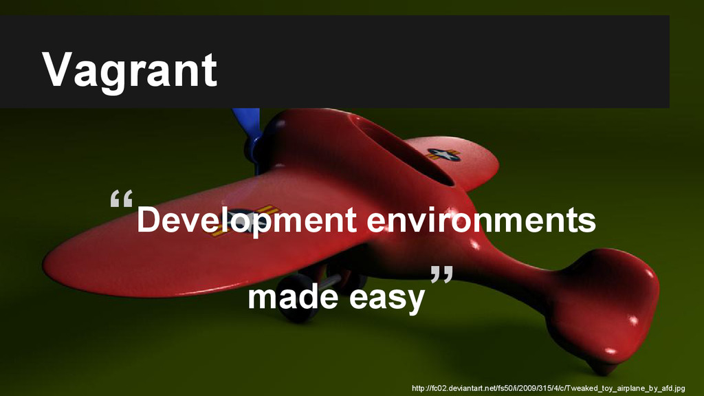 "Vagrant ""Development environments made easy"" ht..."