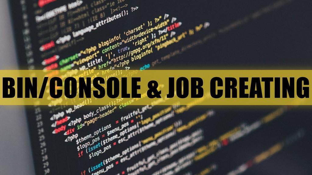 BIN/CONSOLE & JOB CREATING