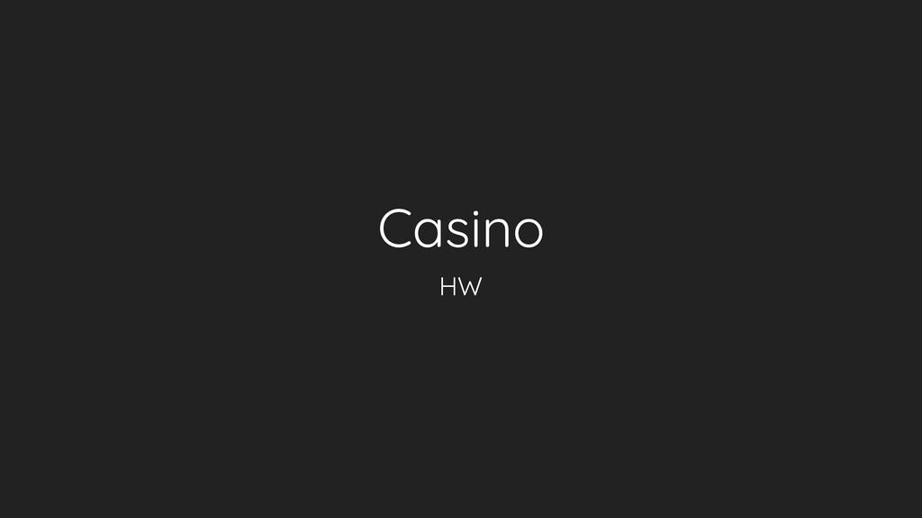 Casino HW