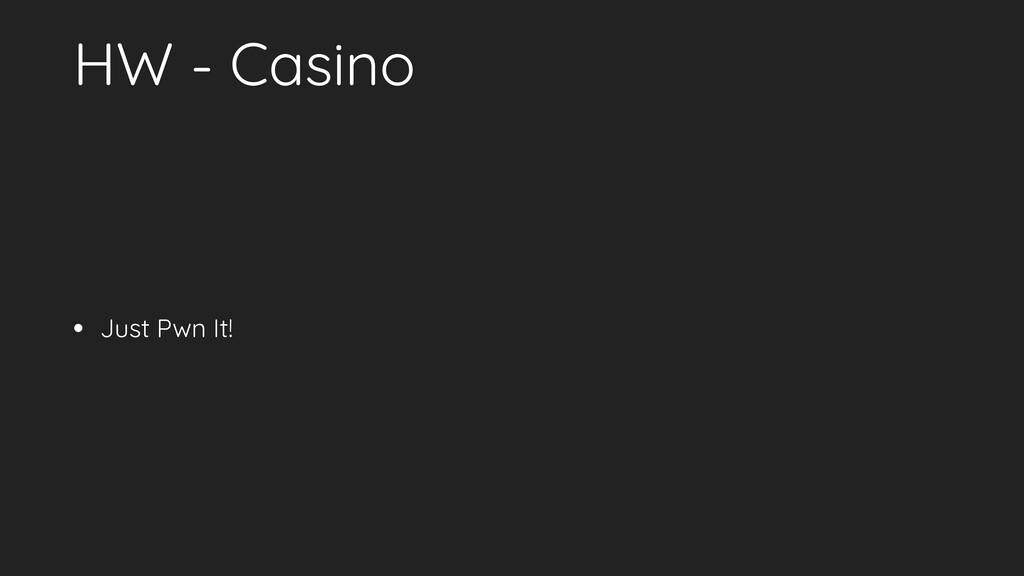 HW - Casino • Just Pwn It!