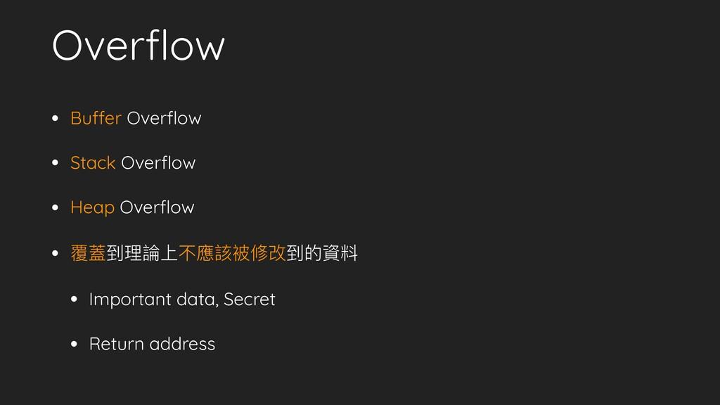 Overflow • Buffer Overflow • Stack Overflow • Heap...