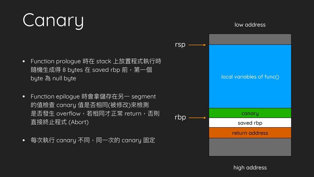 Canary • Function prologue 時在 stack 上放置程式執⾏行行時...