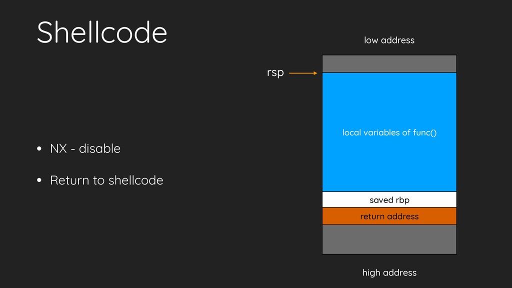 Shellcode • NX - disable • Return to shellcode ...