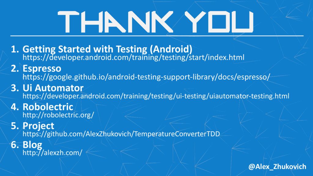 Thank you 1. Getting Started with Testing (Andr...