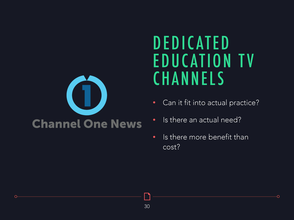 DEDICATED EDUCATION TV CHANNELS 30 • Can it fit...