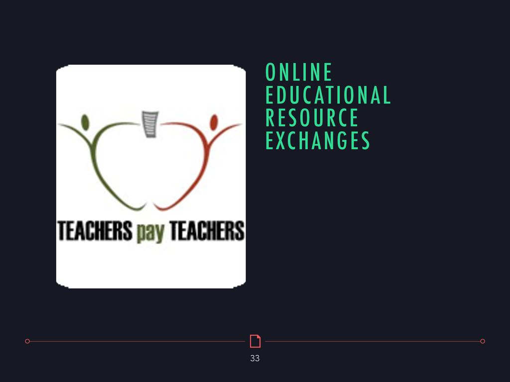 ONLINE EDUCATIONAL RESOURCE EXCHANGES 33