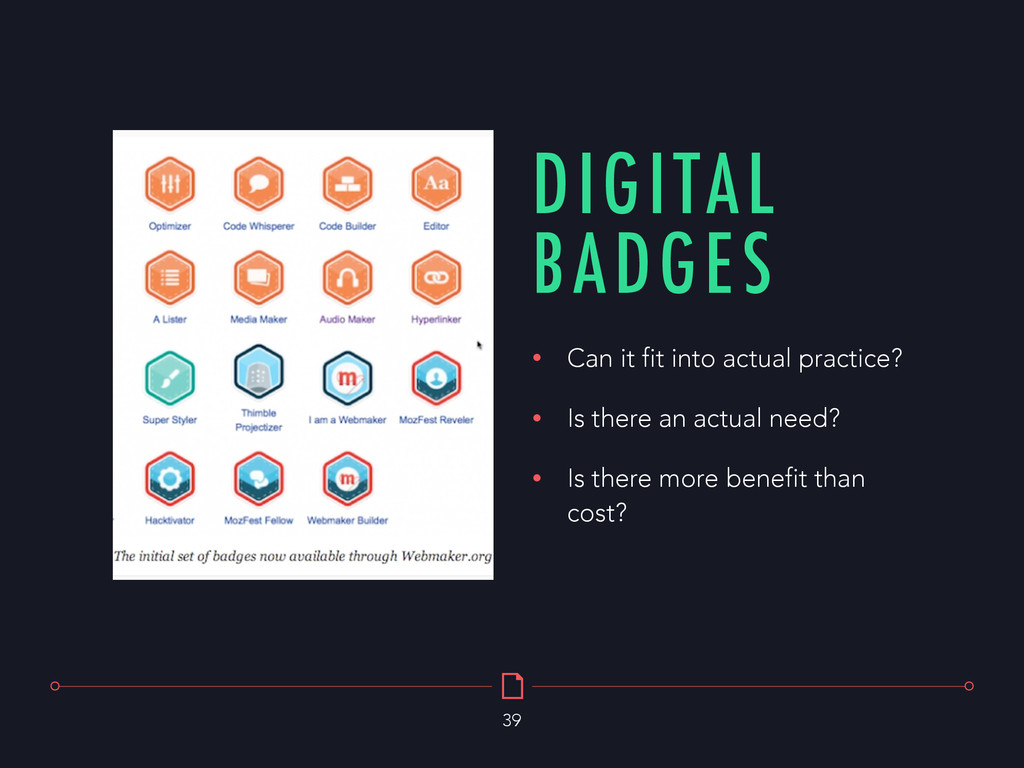 DIGITAL BADGES 39 • Can it fit into actual prac...