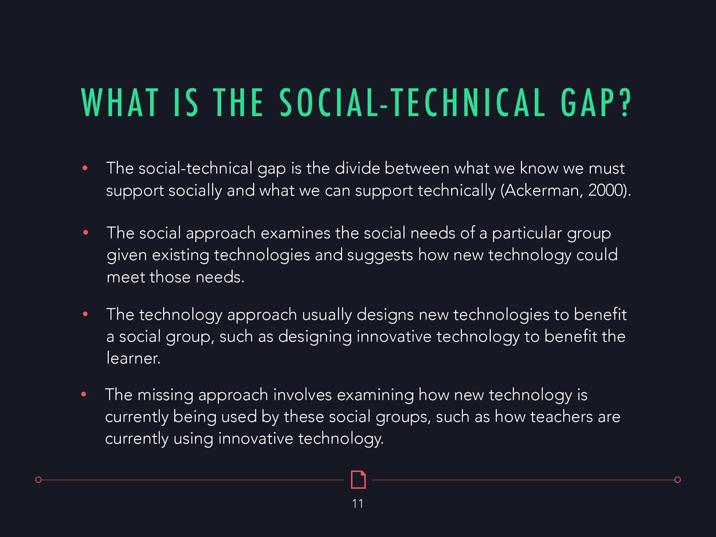 WHAT IS THE SOCIAL-TECHNICAL GAP? 11 • The soci...