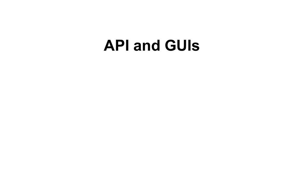 API and GUIs