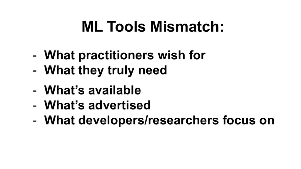 ML Tools Mismatch: - What practitioners wish fo...