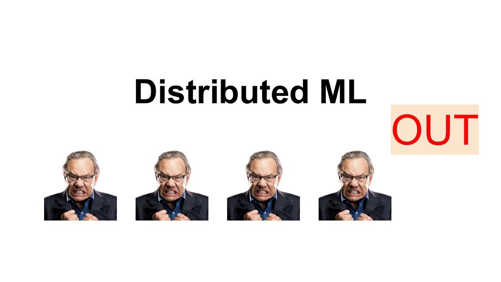 Distributed ML OUT