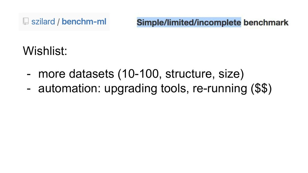 Wishlist: - more datasets (10-100, structure, s...