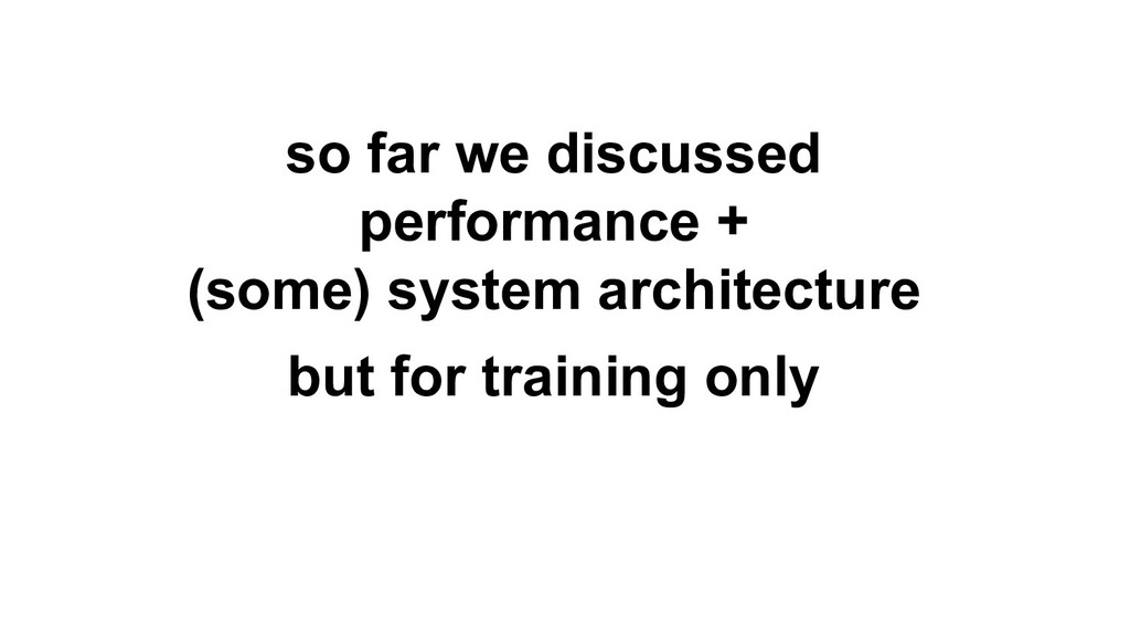 so far we discussed performance + (some) system...