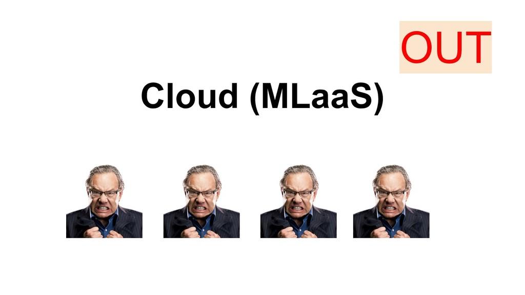 Cloud (MLaaS) OUT
