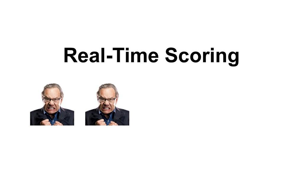 Real-Time Scoring