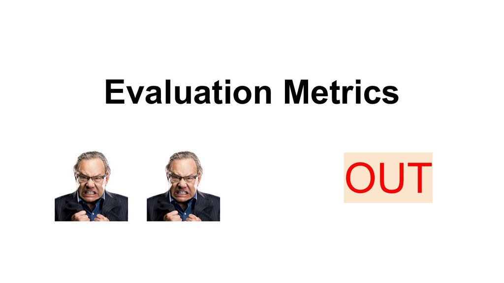 Evaluation Metrics OUT