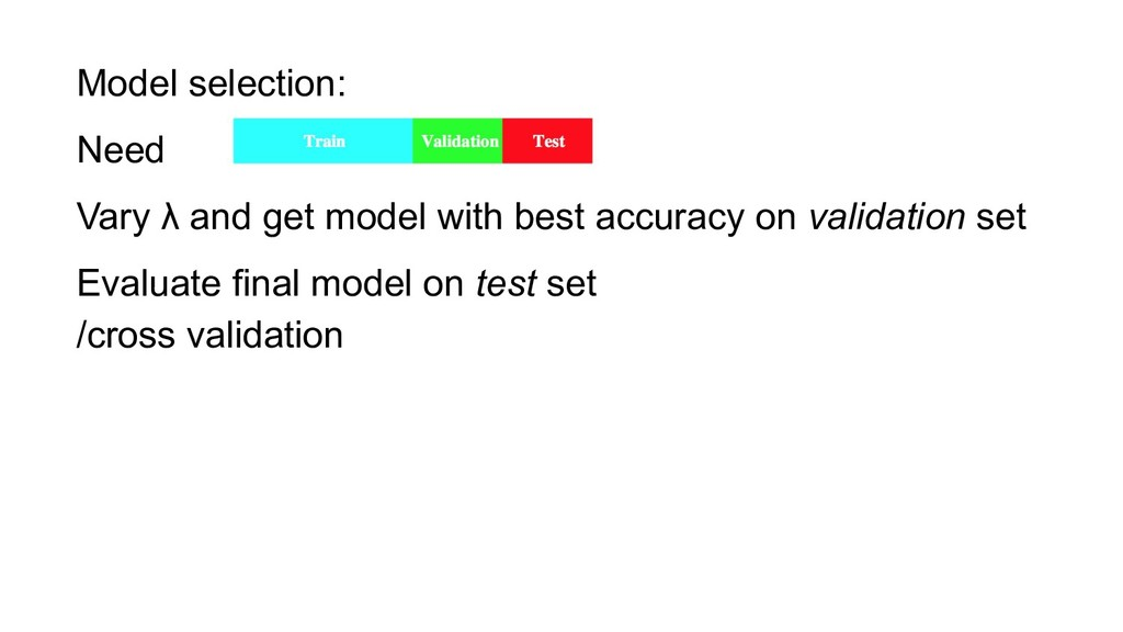 Model selection: Need Vary λ and get model with...