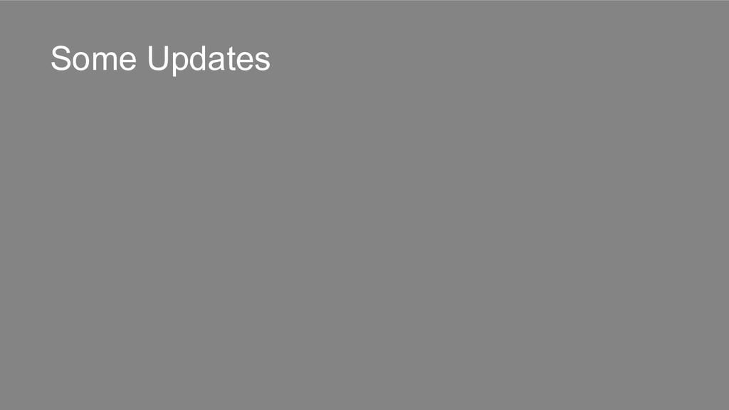 Some Updates