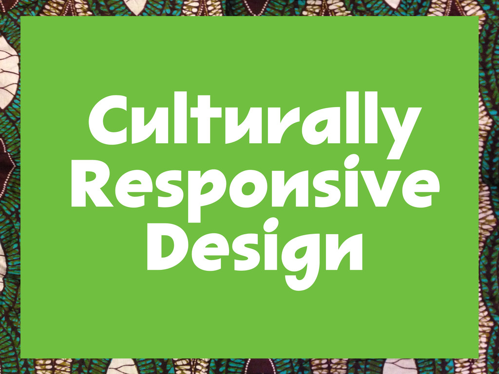 Culturally Responsive Design
