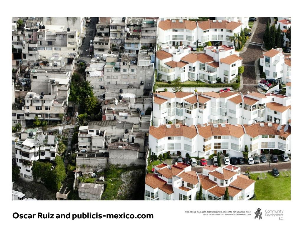 Oscar Ruiz and publicis-mexico.com