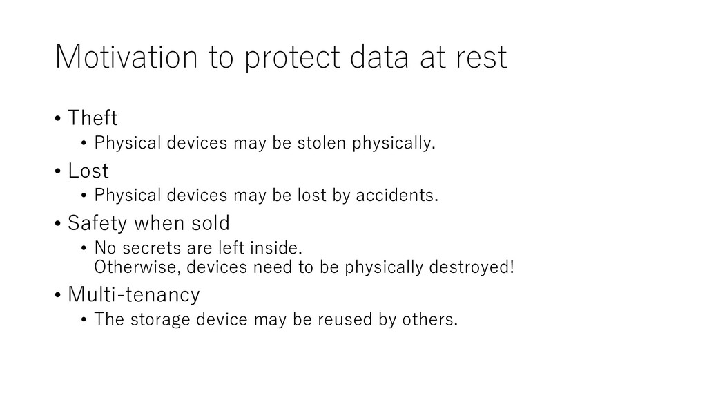 Motivation to protect data at rest • Theft • Ph...