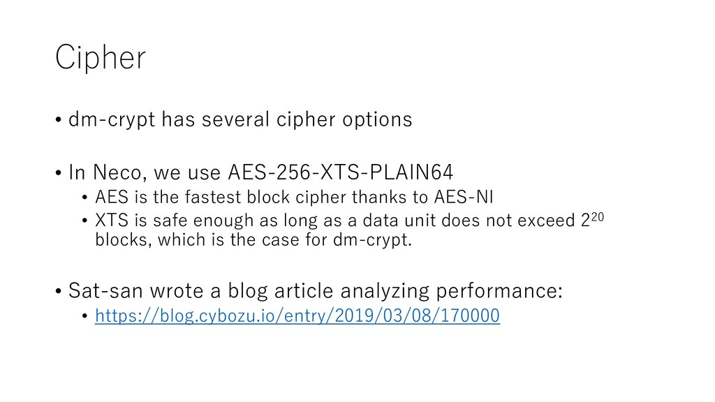 Cipher • dm-crypt has several cipher options • ...