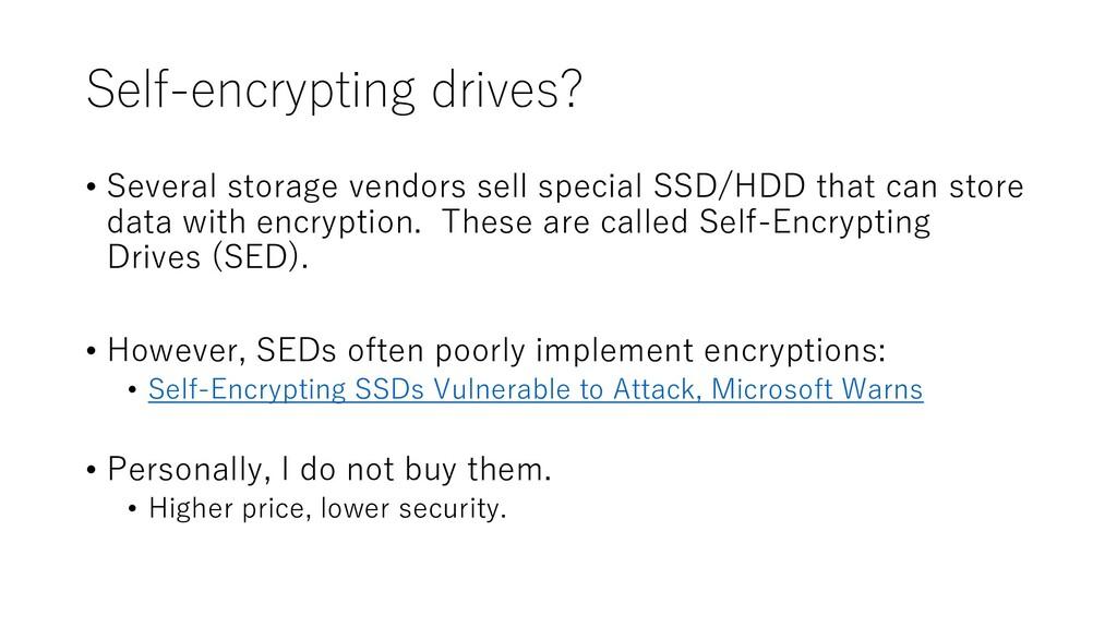 Self-encrypting drives? • Several storage vendo...