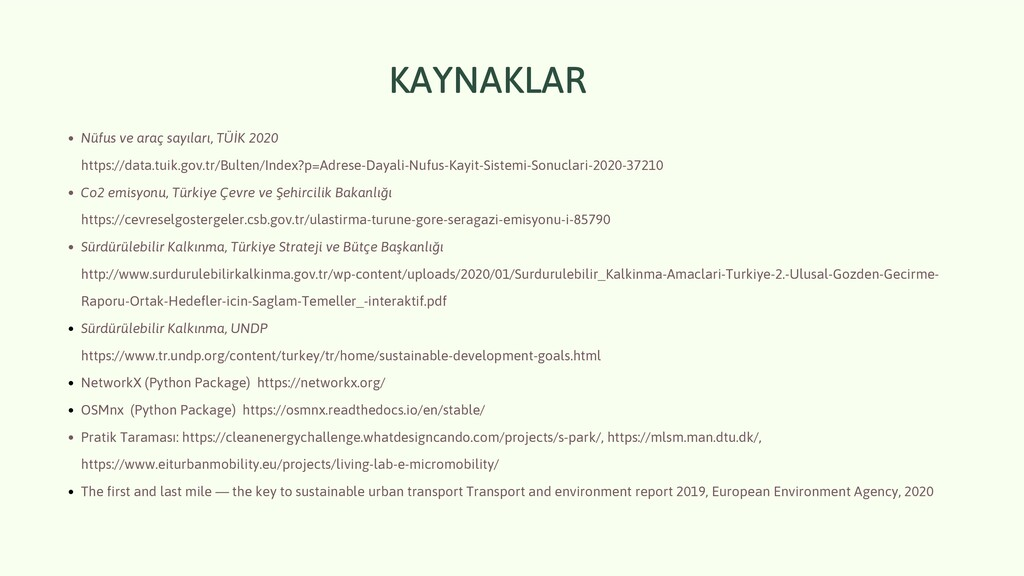 KAYNAKLAR Nüfus ve araç sayıları, TÜİK 2020 Co2...