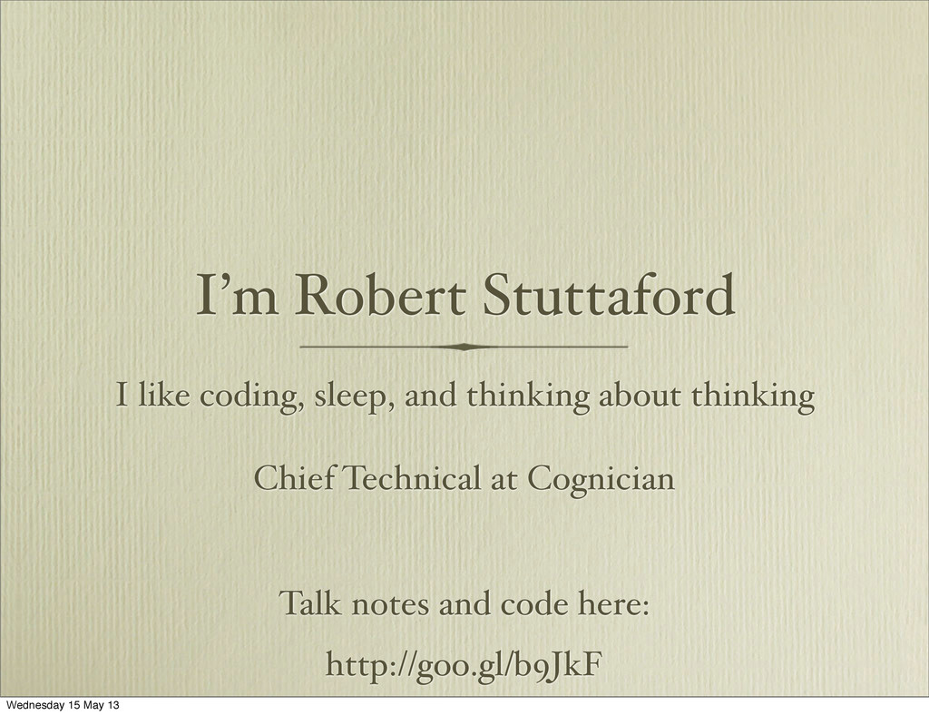 I'm Robert Stuttaford I like coding, sleep, and...