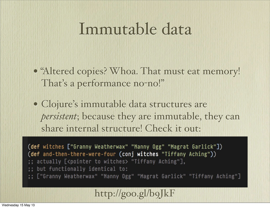 "http://goo.gl/b9JkF Immutable data • ""Altered c..."