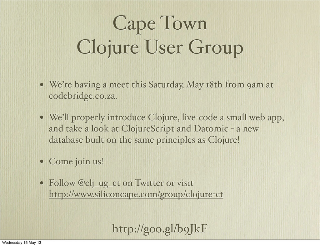 http://goo.gl/b9JkF Cape Town Clojure User Grou...