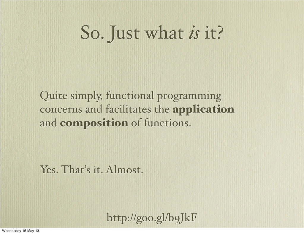 http://goo.gl/b9JkF So. Just what is it? Quite ...