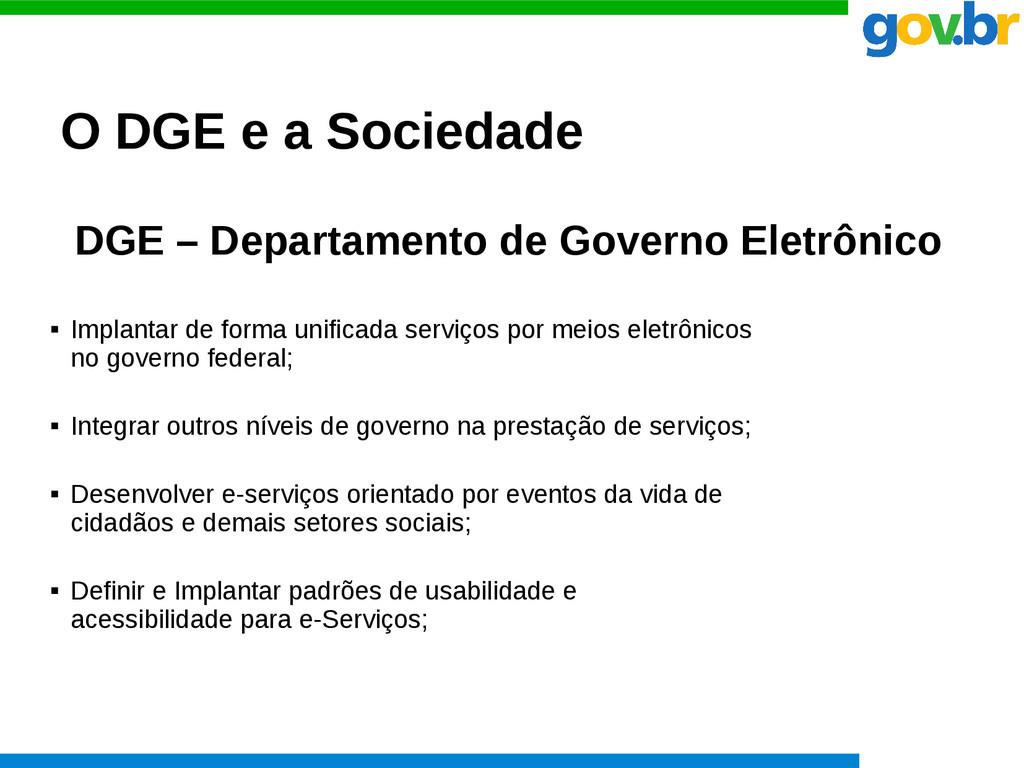 O DGE e a Sociedade DGE – Departamento de Gover...