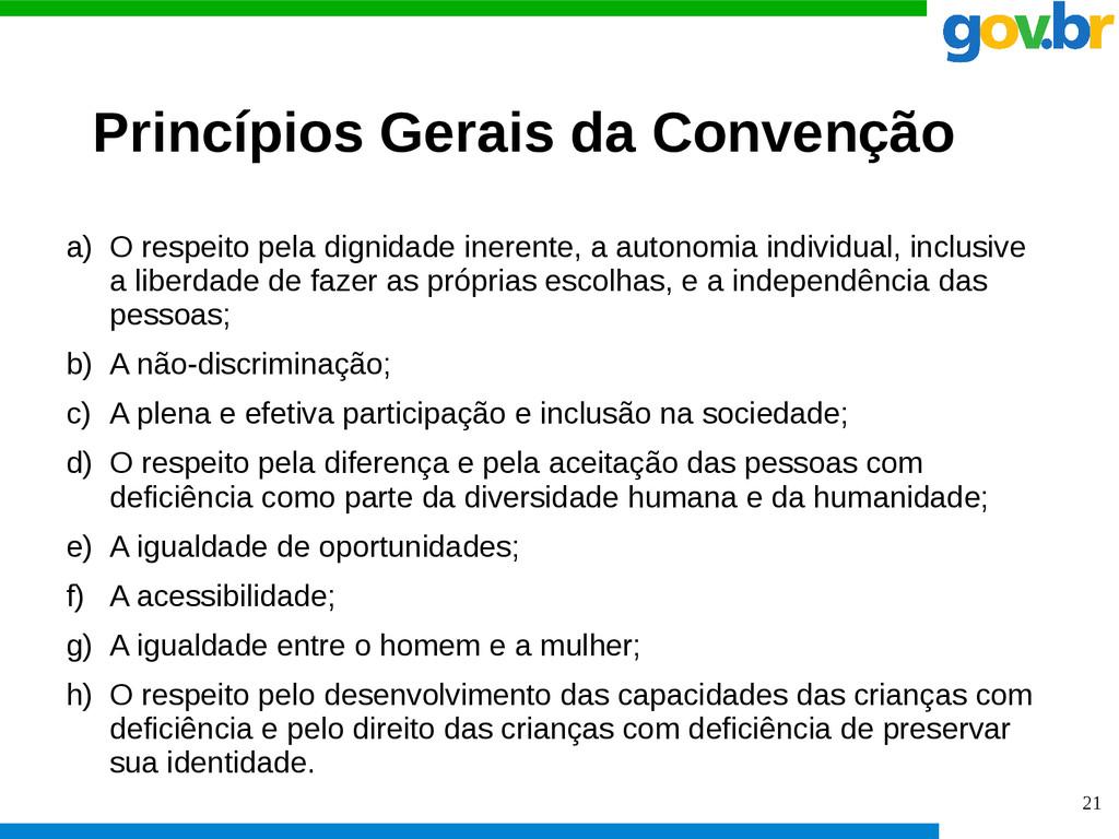 21 Princípios Gerais da Convenção a) O respeito...