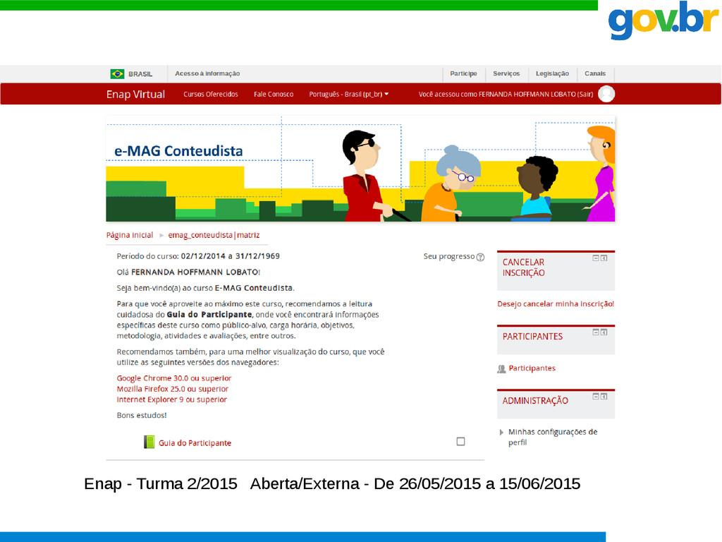 Enap - Turma 2/2015 Aberta/Externa - De 26/05/2...