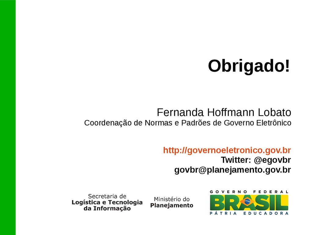 http://governoeletronico.gov.br Twitter: @egovb...