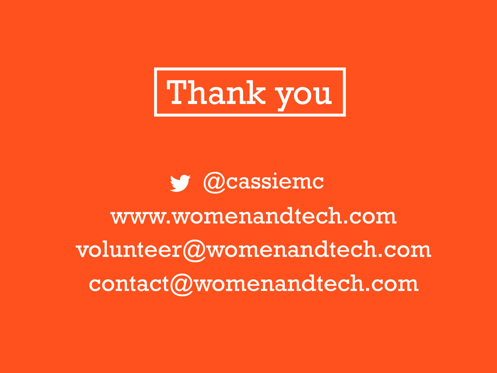 @cassiemc www.womenandtech.com volunteer@womena...