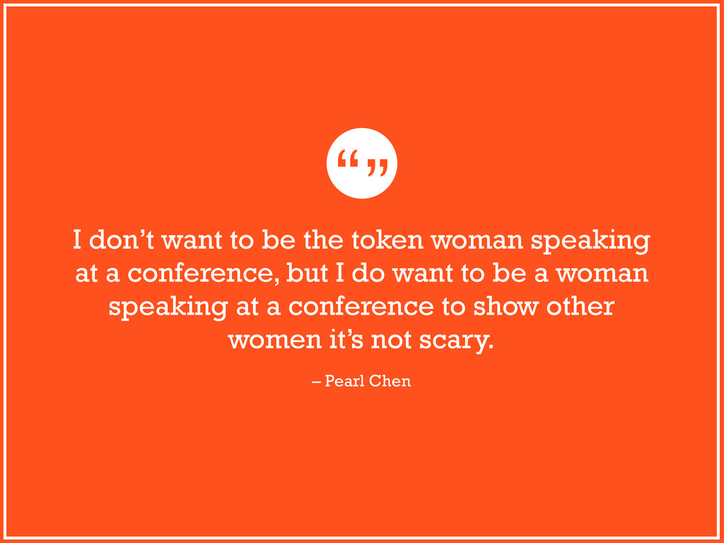 """"""""""" I don't want to be the token woman speaking ..."""