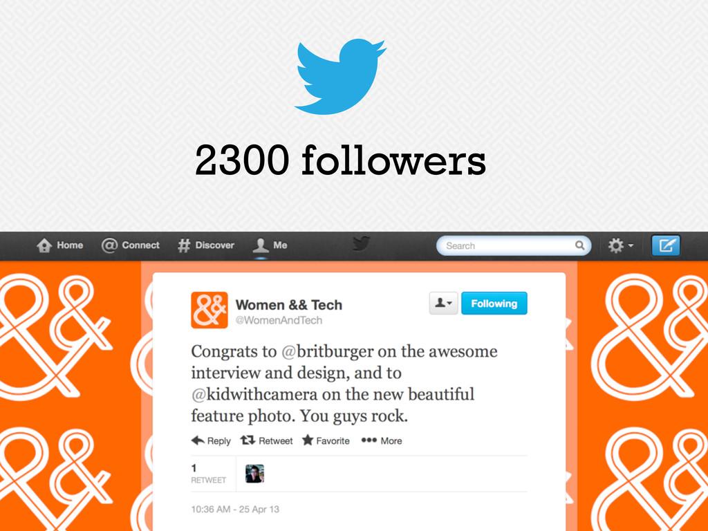 2300 followers