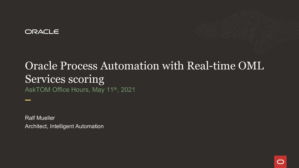 Oracle Process Automation with Real-time OML Se...