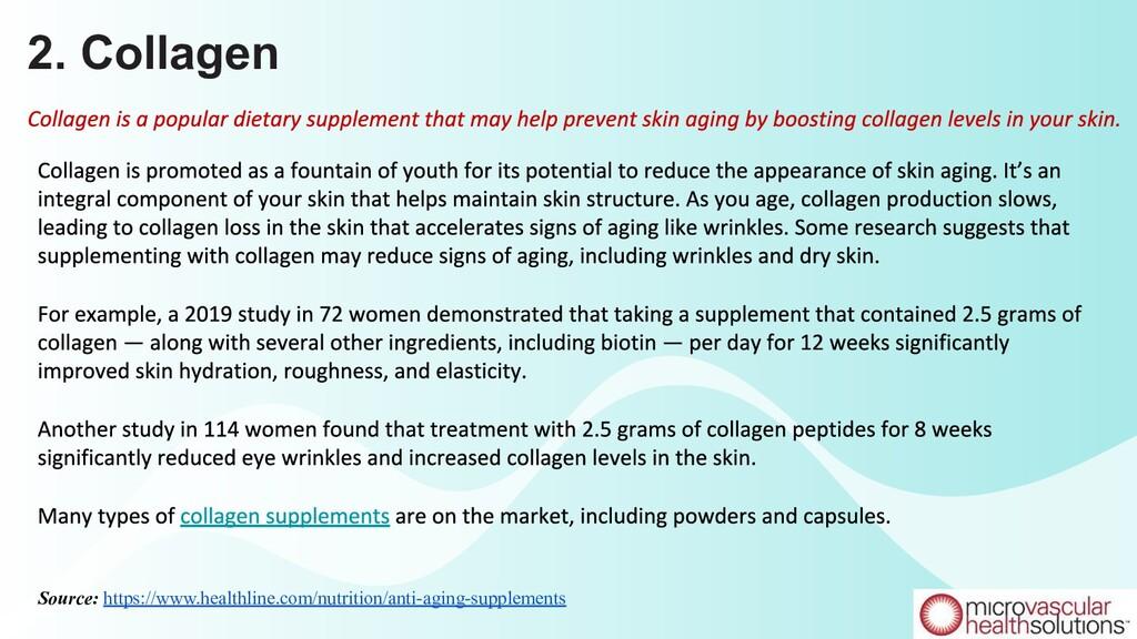 2. Collagen Source: https://www.healthline.com/...